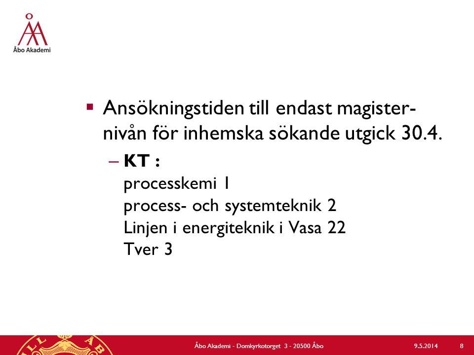  Ansökningstiden till endast magister- nivån för inhemska sökande utgick 30.4. – KT : processkemi 1 process- och systemteknik 2 Linjen i energiteknik