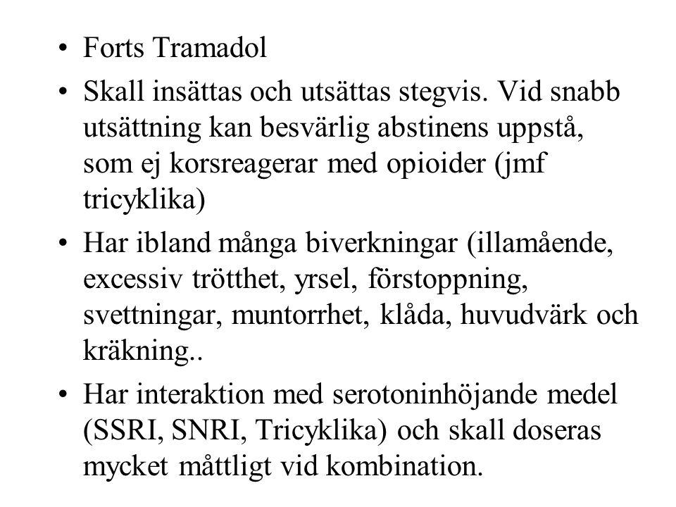 Forts Tramadol Skall insättas och utsättas stegvis.