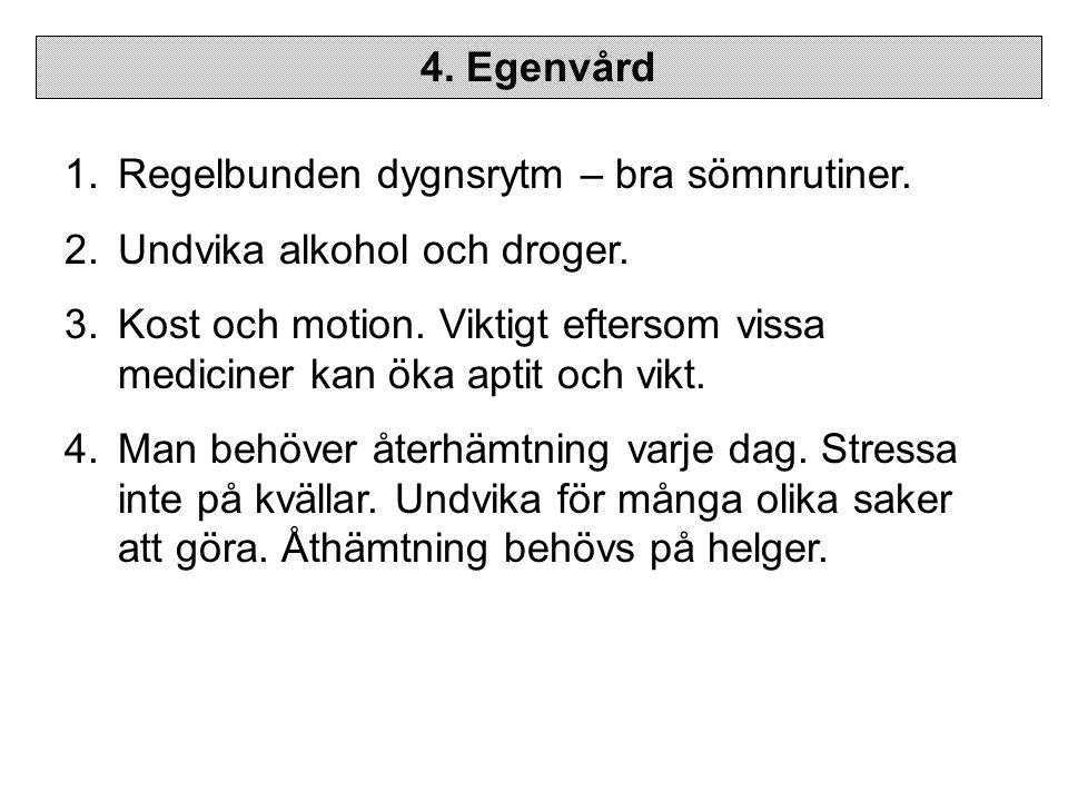 4.Egenvård 1.Regelbunden dygnsrytm – bra sömnrutiner.