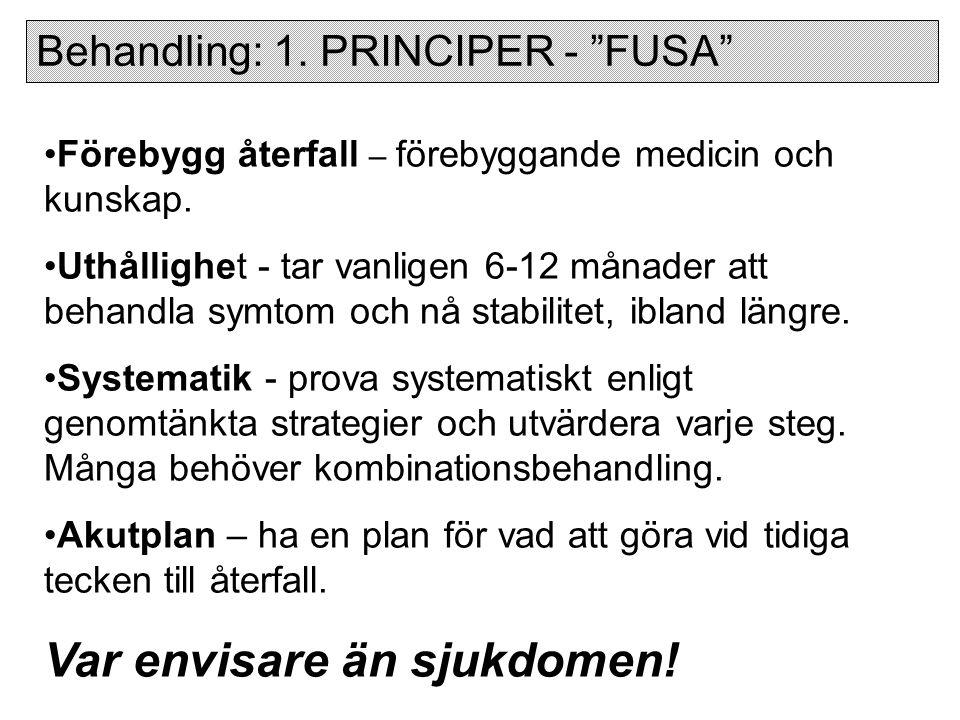 Behandling: 1.PRINCIPER - FUSA Förebygg återfall – förebyggande medicin och kunskap.