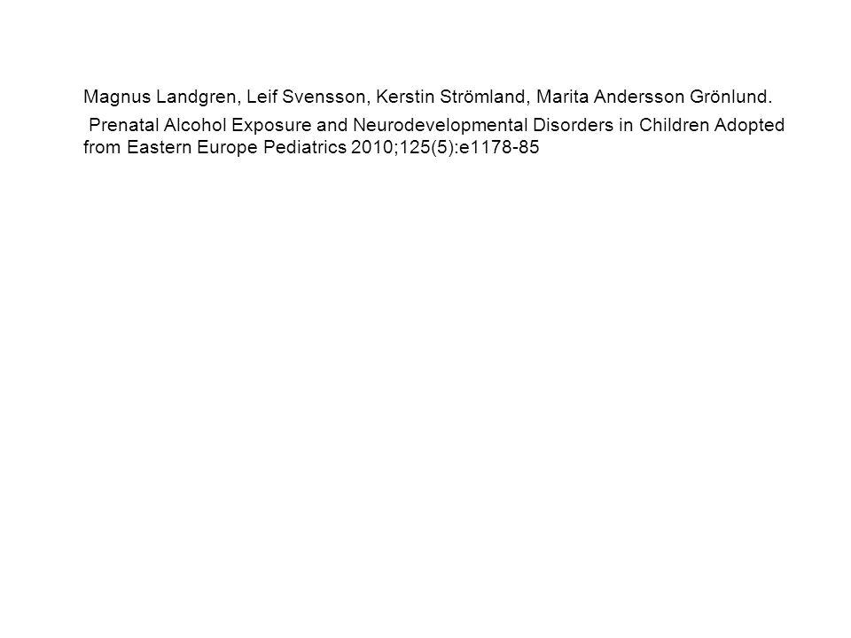 Magnus Landgren, Leif Svensson, Kerstin Strömland, Marita Andersson Grönlund. Prenatal Alcohol Exposure and Neurodevelopmental Disorders in Children A