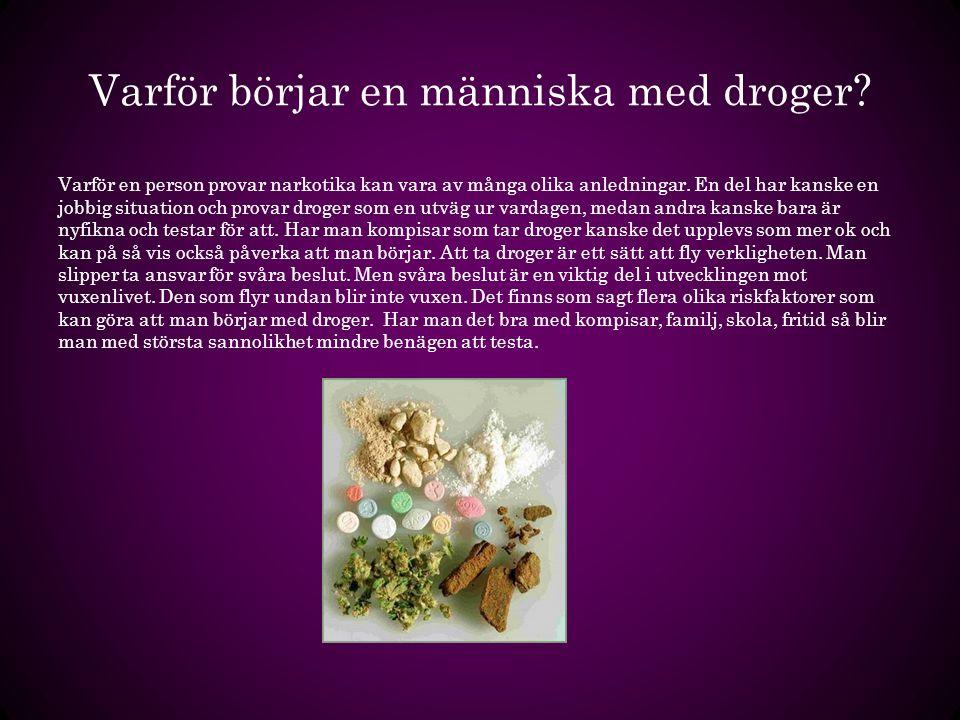 Olika sorters droger Det finns olika sorters droger, dämpande droger, stimulerande droger och sinnesförvillande droger.