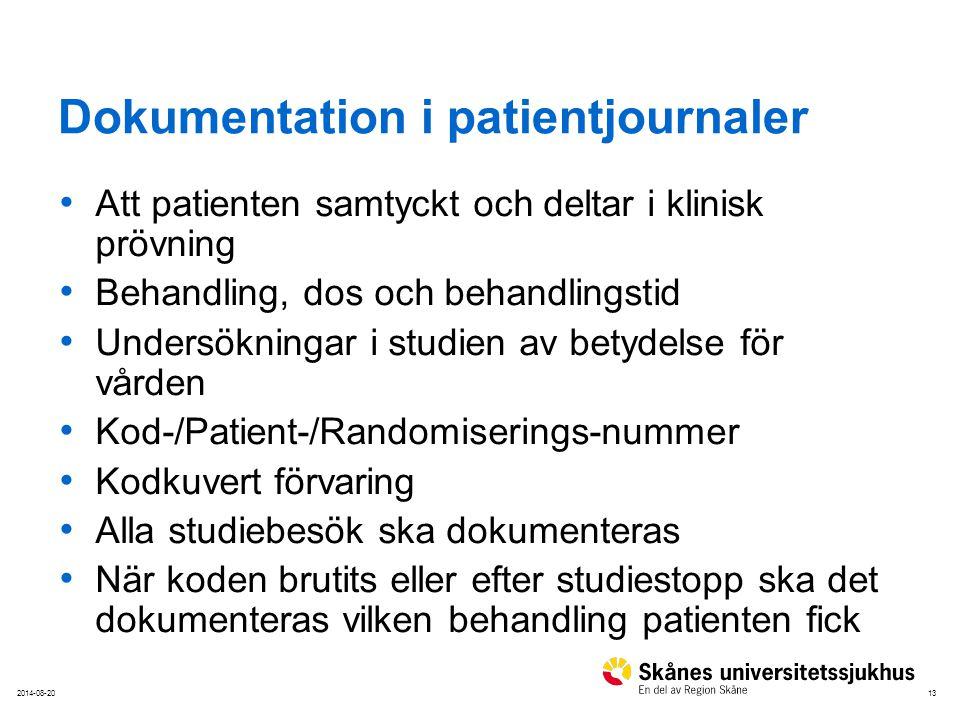 132014-08-20 Dokumentation i patientjournaler Att patienten samtyckt och deltar i klinisk prövning Behandling, dos och behandlingstid Undersökningar i