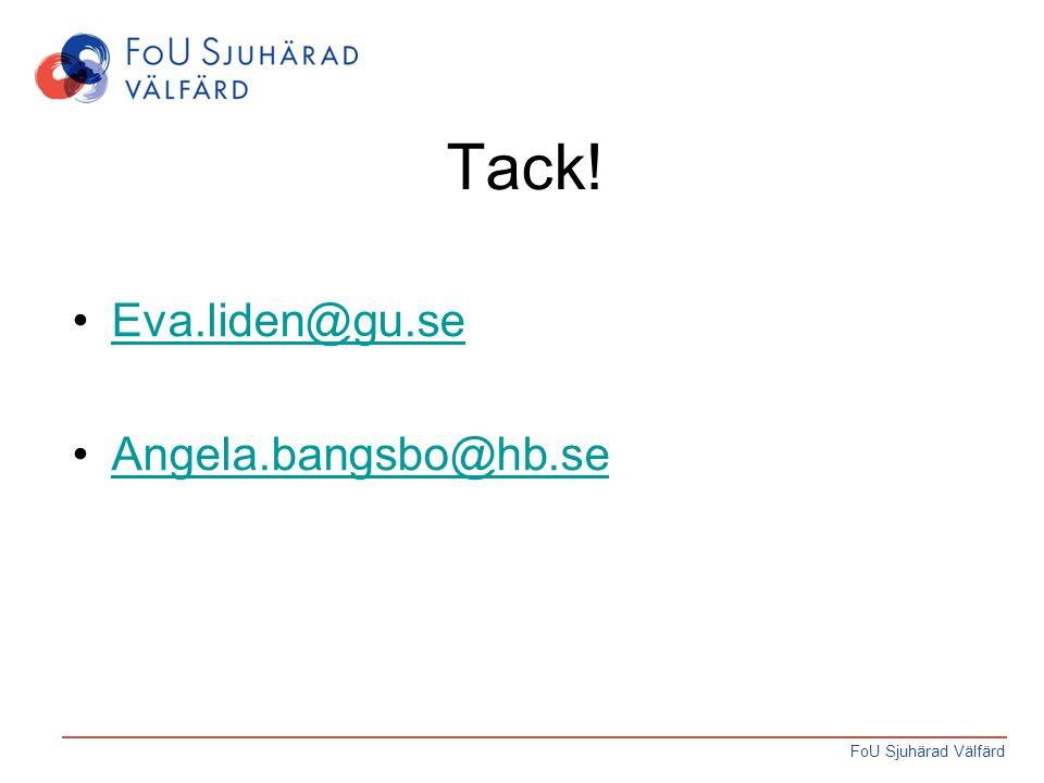 FoU Sjuhärad Välfärd Tack! Eva.liden@gu.se Angela.bangsbo@hb.se