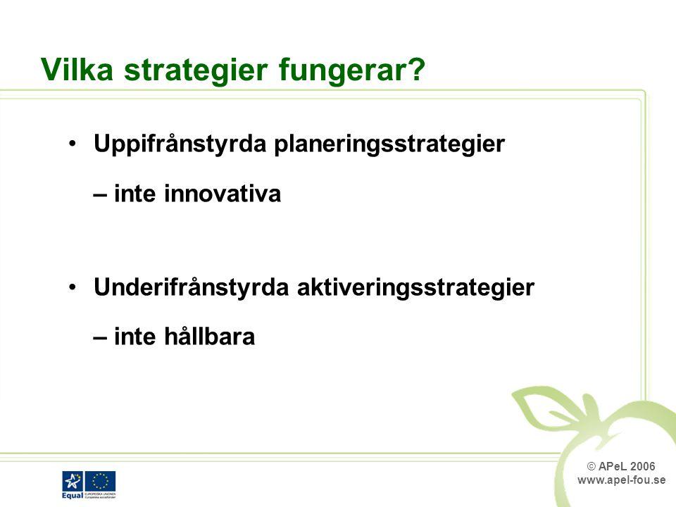 © APeL 2006 www.apel-fou.se Vilka strategier fungerar.