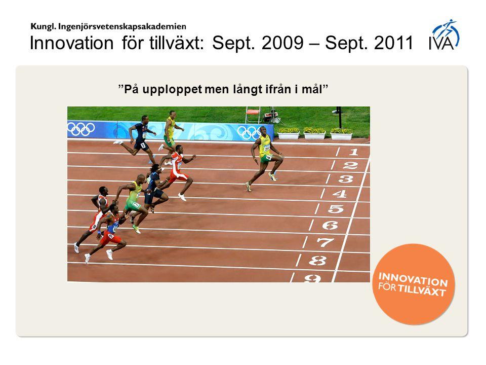 """Innovation för tillväxt: Sept. 2009 – Sept. 2011 """"På upploppet men långt ifrån i mål"""""""