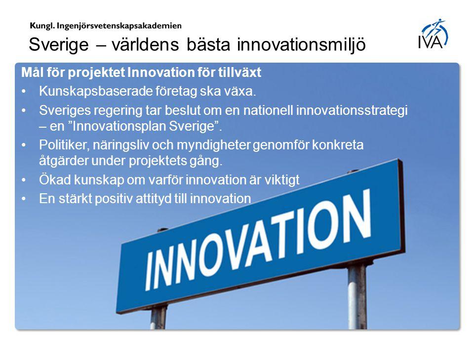 """Mål för projektet Innovation för tillväxt Kunskapsbaserade företag ska växa. Sveriges regering tar beslut om en nationell innovationsstrategi – en """"In"""