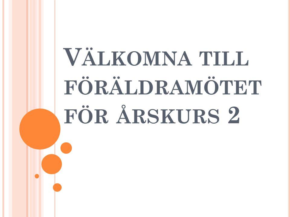 V ÄLKOMNA TILL FÖRÄLDRAMÖTET FÖR ÅRSKURS 2