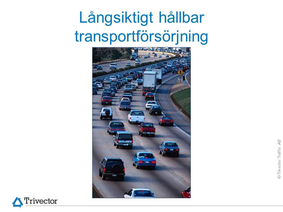 © Trivector Traffic AB Långsiktigt hållbar transportförsörjning