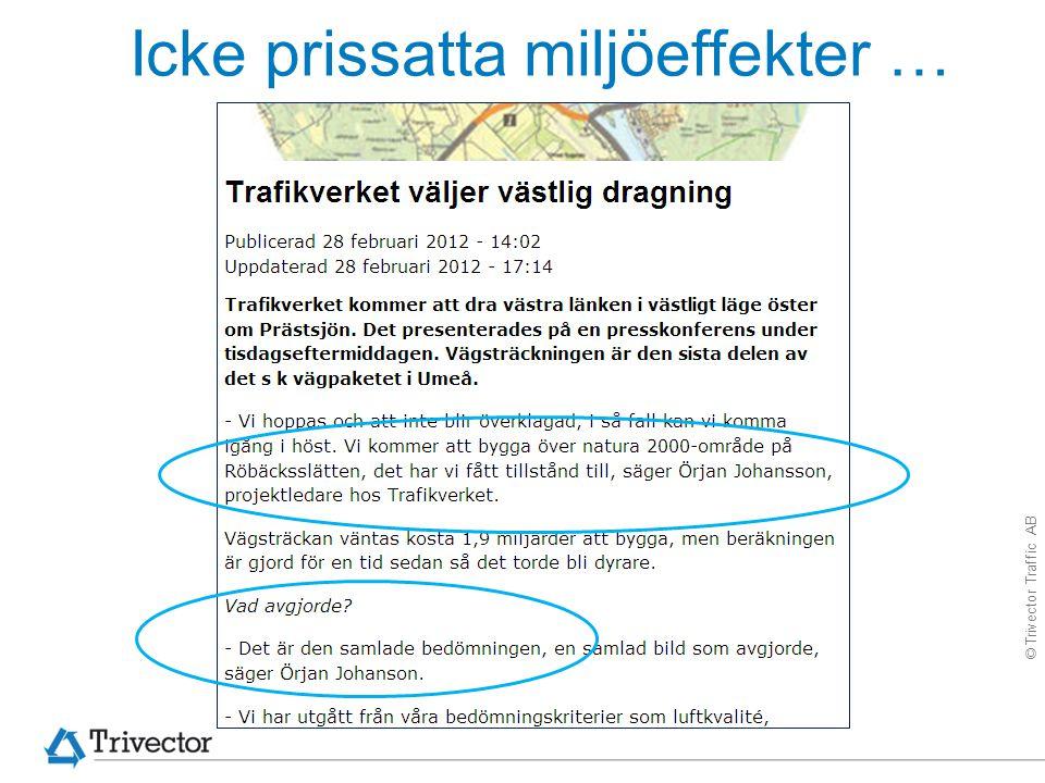 © Trivector Traffic AB Icke prissatta miljöeffekter …