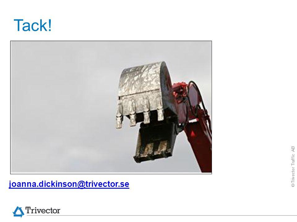© Trivector Traffic AB Tack! joanna.dickinson@trivector.se