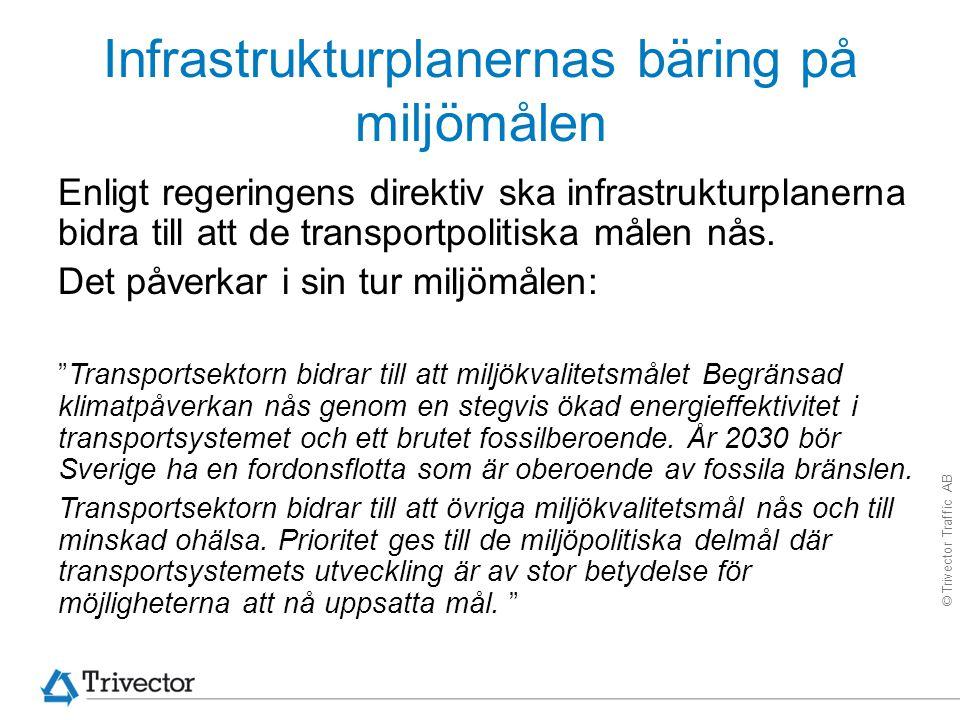 © Trivector Traffic AB Infrastrukturplanernas bäring på miljömålen Enligt regeringens direktiv ska infrastrukturplanerna bidra till att de transportpo