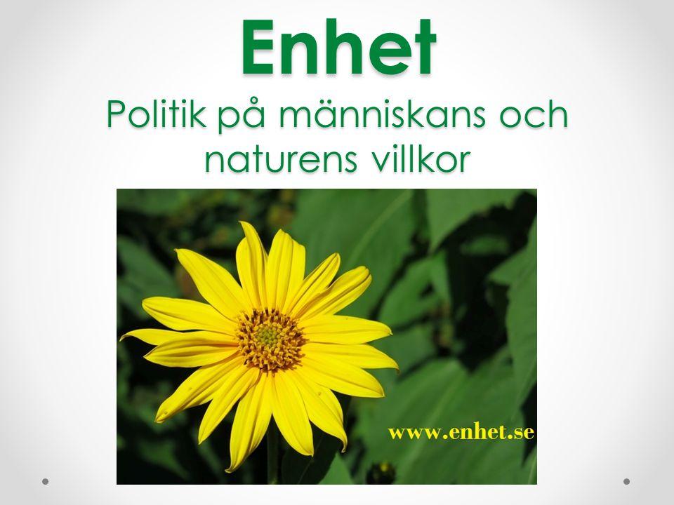 Enhet Politik på människans och naturens villkor