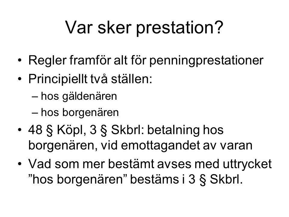Tidpunkten för prestation Förfallotiden bestäms i lag, t.ex.