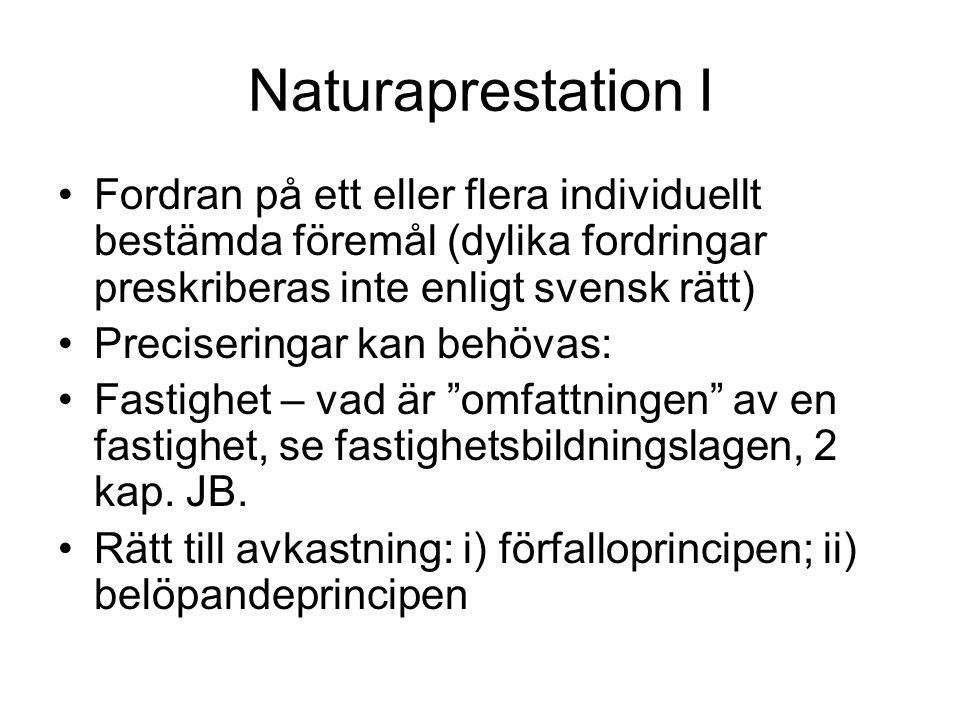 Naturaprestation II Fordran på ting i en viss kvantitet eller av en viss art (dylika fordringar är underkastade preskription enligt svensk rätt).