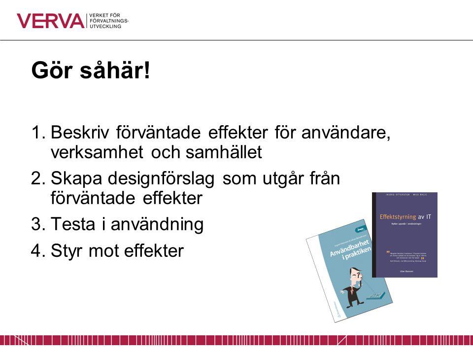 Det här med mål och effekter… Uppdraget från regeringen Visionsdokument Projektdirektivet Nyttomodeller….