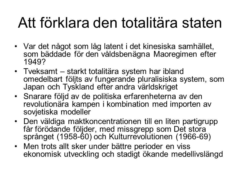 Att förklara den totalitära staten Var det något som låg latent i det kinesiska samhället, som bäddade för den våldsbenägna Maoregimen efter 1949? Tve