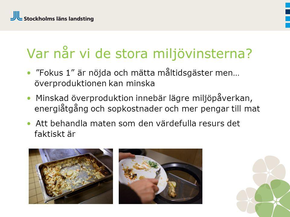 """Var når vi de stora miljövinsterna? """"Fokus 1"""" är nöjda och mätta måltidsgäster men… överproduktionen kan minska Minskad överproduktion innebär lägre m"""