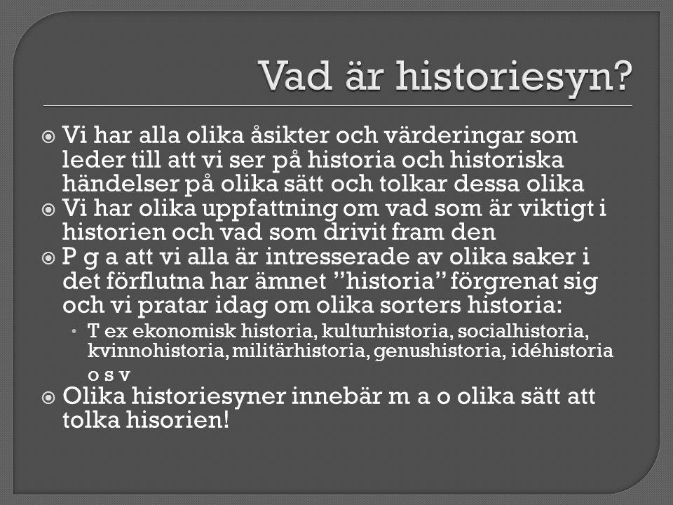  Vi har alla olika åsikter och värderingar som leder till att vi ser på historia och historiska händelser på olika sätt och tolkar dessa olika  Vi h