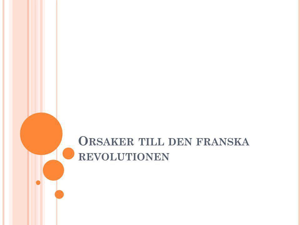 O RSAKER TILL DEN FRANSKA REVOLUTIONEN
