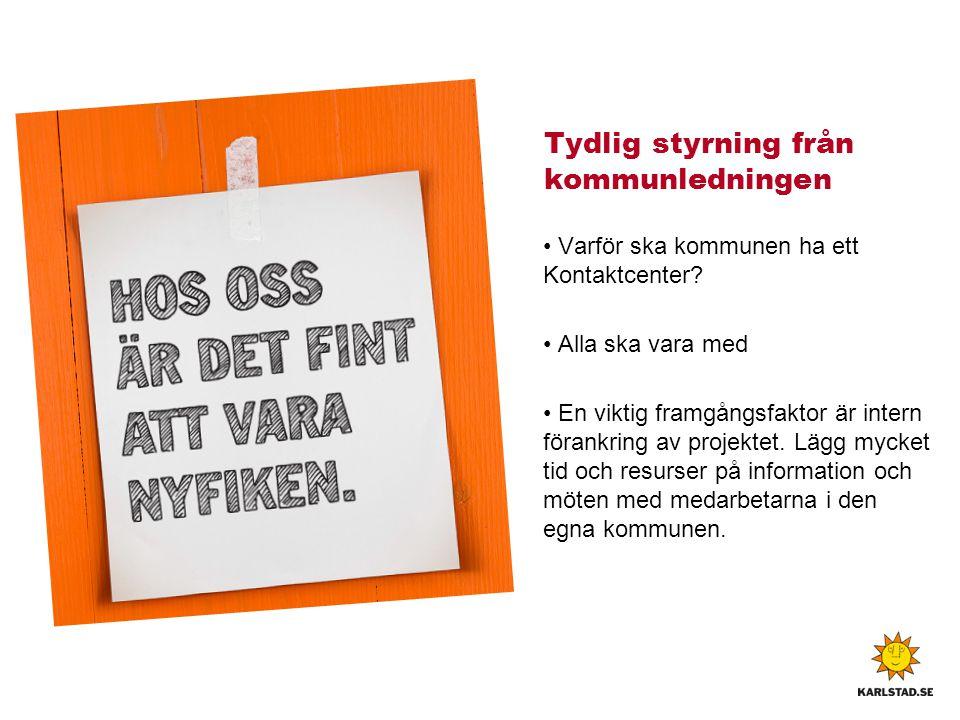 Strategiska beslut Upplägg införande - hela kommunen direkt eller etapper Kommunvägledare, specialister eller generalister Telefoni - tonval Växel eller inte.