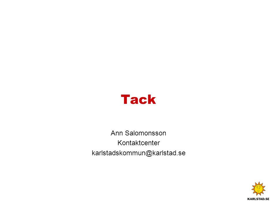 Tack Ann Salomonsson Kontaktcenter karlstadskommun@karlstad.se