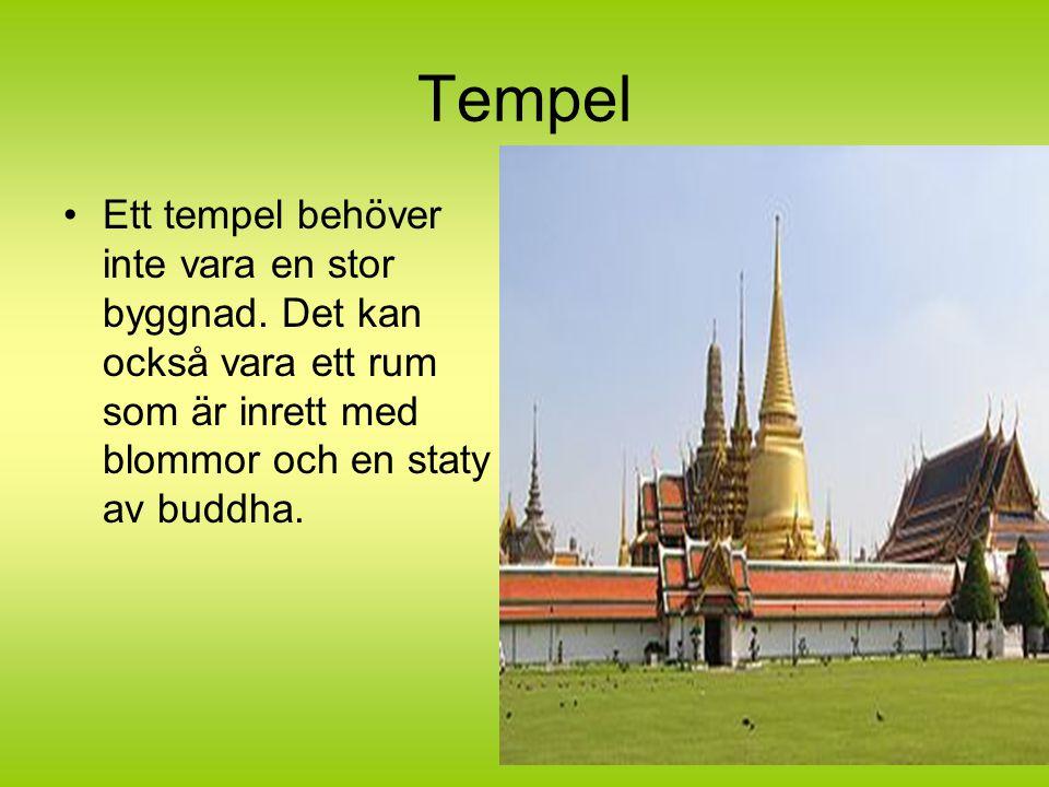 Tempel Ett tempel behöver inte vara en stor byggnad.