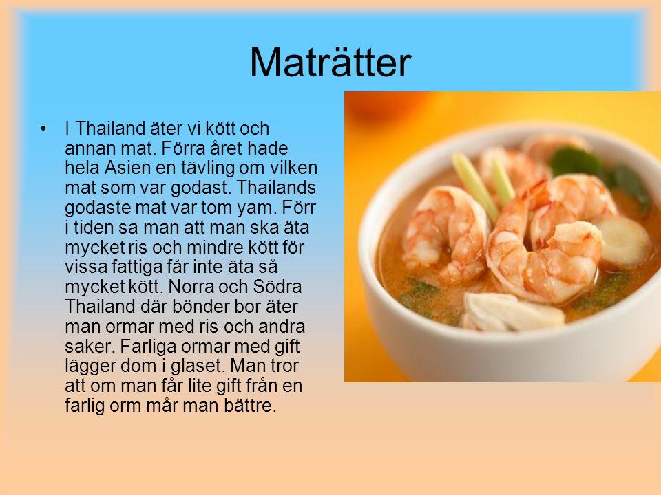 Maträtter I Thailand äter vi kött och annan mat.