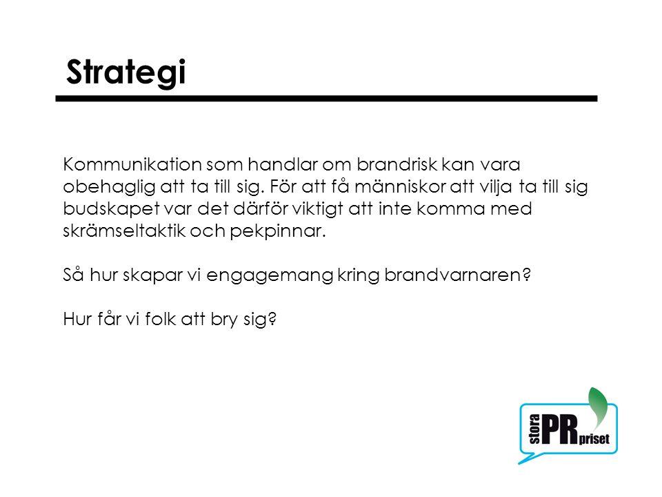 Strategi Kommunikation som handlar om brandrisk kan vara obehaglig att ta till sig.