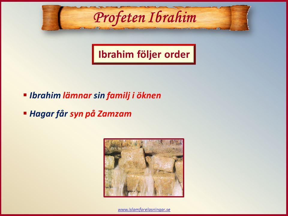 www.islamforelasningar.se  Makkah blir bebott efter ett tag  Isma'il har gifts sig och Makkah är en civilisation Profeten Ibrahim Makkah grundas