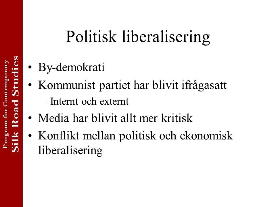Politisk liberalisering By-demokrati Kommunist partiet har blivit ifrågasatt –Internt och externt Media har blivit allt mer kritisk Konflikt mellan po