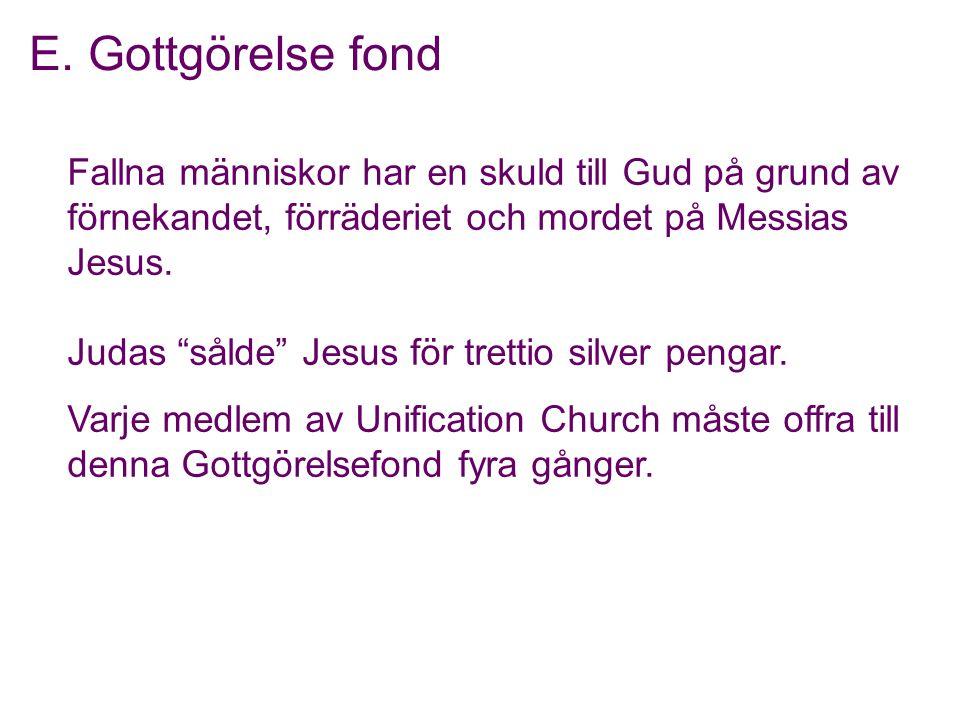 """Fallna människor har en skuld till Gud på grund av förnekandet, förräderiet och mordet på Messias Jesus. Judas """"sålde"""" Jesus för trettio silver pengar"""