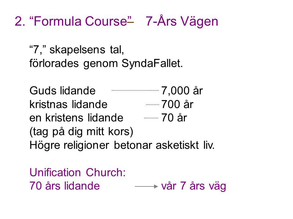"""2.""""Formula Course"""" 7-Års Vägen """"7,"""" skapelsens tal, förlorades genom SyndaFallet. Guds lidande7,000 år kristnas lidande700 år en kristens lidande 70 å"""
