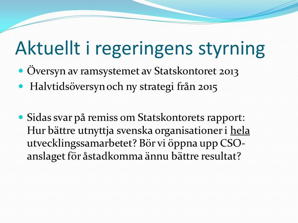 Aktuellt i regeringens styrning Översyn av ramsystemet av Statskontoret 2013 Halvtidsöversyn och ny strategi från 2015 Sidas svar på remiss om Statsko