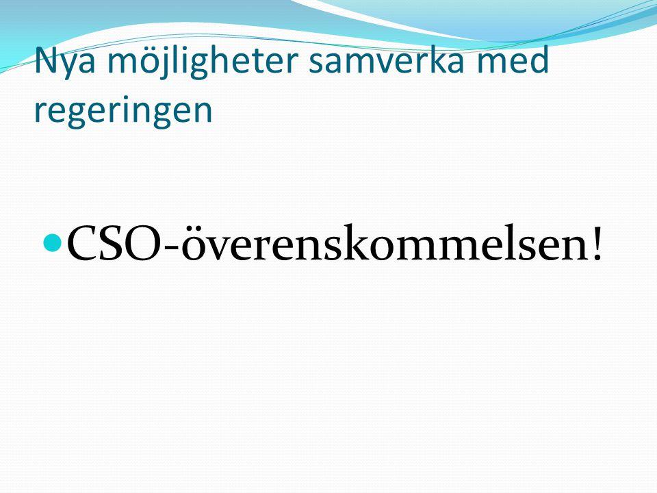 Nya möjligheter samverka med regeringen CSO-överenskommelsen!