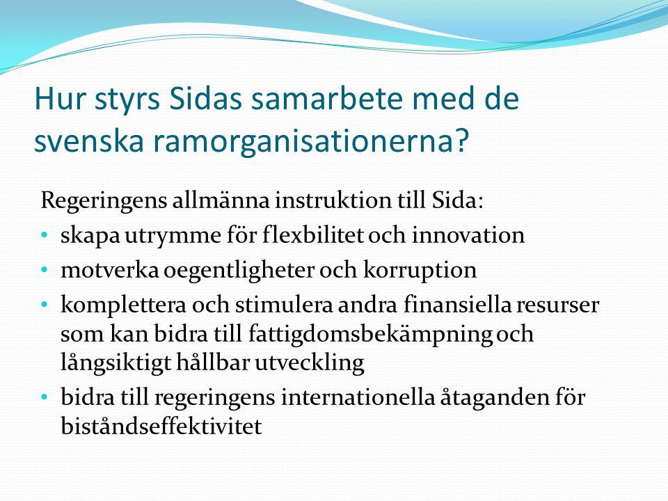 Hur styrs Sidas samarbete med de svenska ramorganisationerna? Regeringens allmänna instruktion till Sida: skapa utrymme för flexbilitet och innovation