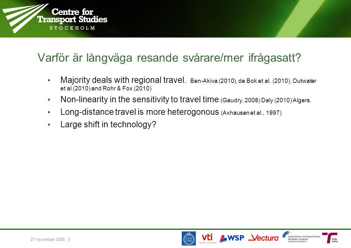 Paris-Lyon (2h) 9 % air; 91 % Madrid-Seville (2h 15m) air 20 %; rail 80% Madrid-Barcelona corridor (2h 38m): 47%; 53% air.