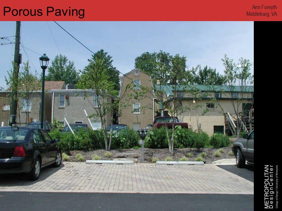 www.designcenter.umn.edu Porous Paving Ann Forsyth Middleburg, VA