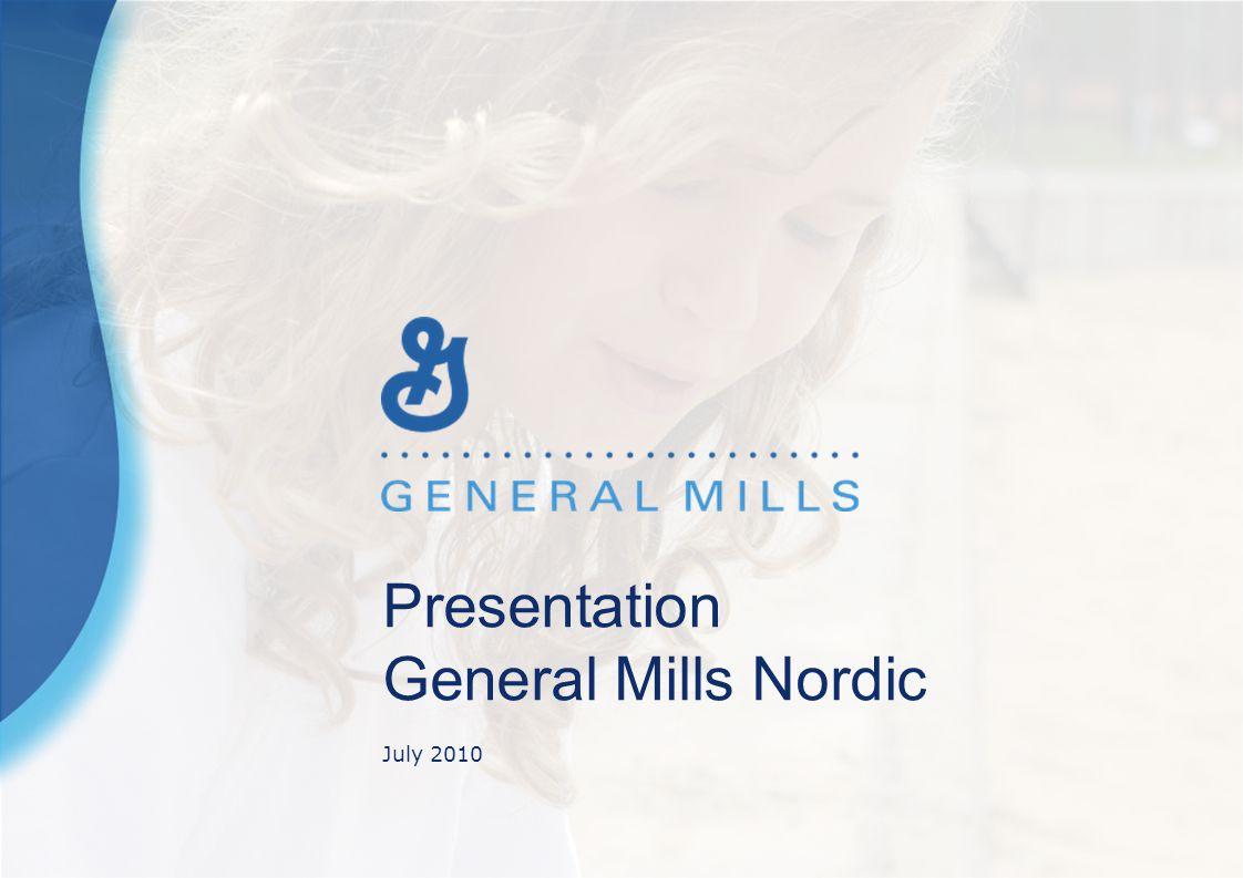 Presentation General Mills Nordic July 2010