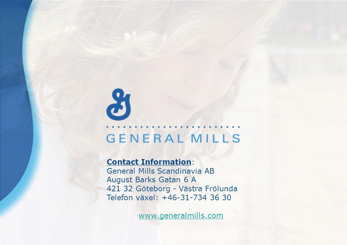 Contact Information: General Mills Scandinavia AB August Barks Gatan 6 A 421 32 Göteborg - Västra Frölunda Telefon växel: +46-31-734 36 30 www.generalmills.com