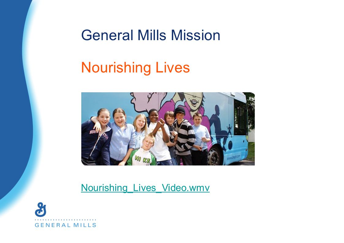 Nourishing Lives Nourishing_Lives_Video.wmv General Mills Mission
