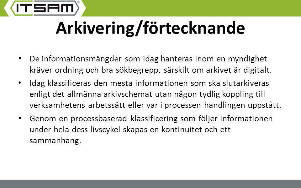 Arkivering/förtecknande De informationsmängder som idag hanteras inom en myndighet kräver ordning och bra sökbegrepp, särskilt om arkivet är digitalt.