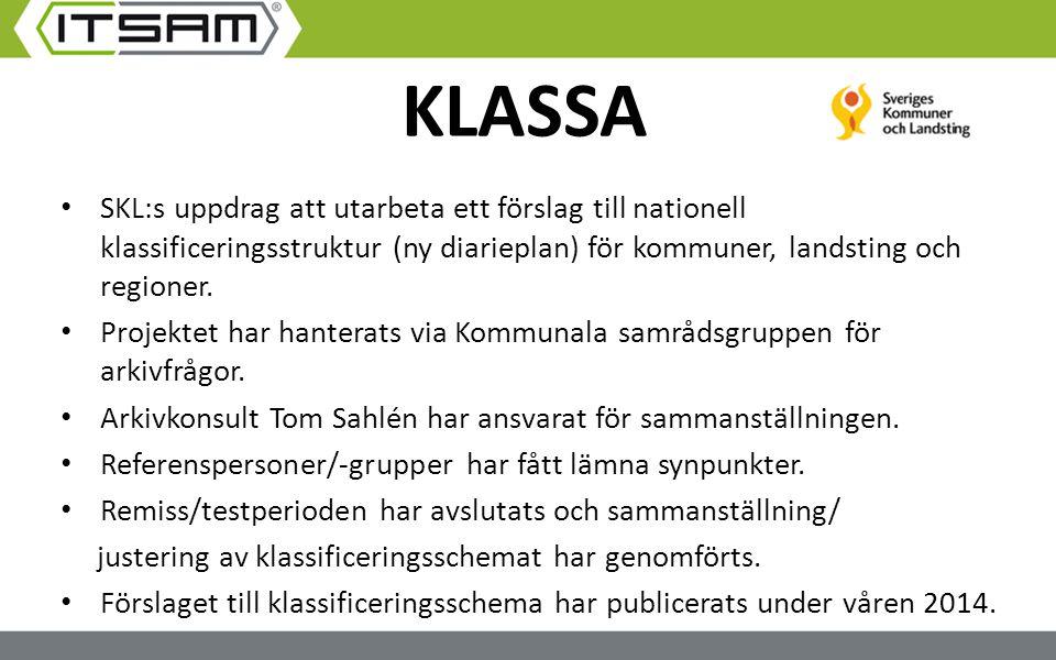 KLASSA SKL:s uppdrag att utarbeta ett förslag till nationell klassificeringsstruktur (ny diarieplan) för kommuner, landsting och regioner. Projektet h