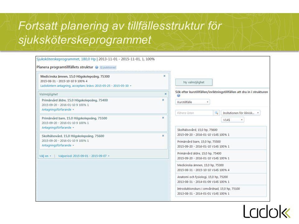 Fortsatt planering av tillfällesstruktur för sjuksköterskeprogrammet