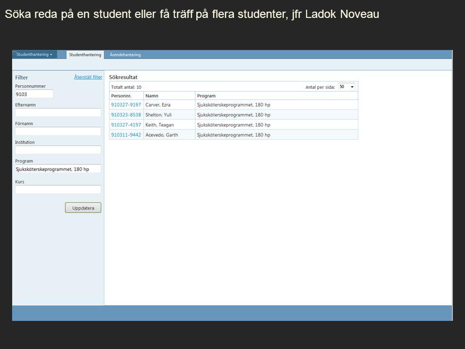 Söka reda på en student eller få träff på flera studenter, jfr Ladok Noveau