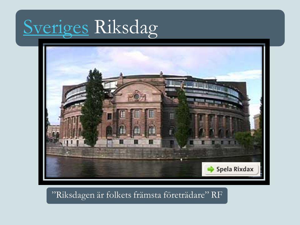 """SverigesSveriges Riksdag """"Riksdagen är folkets främsta företrädare"""" RF"""
