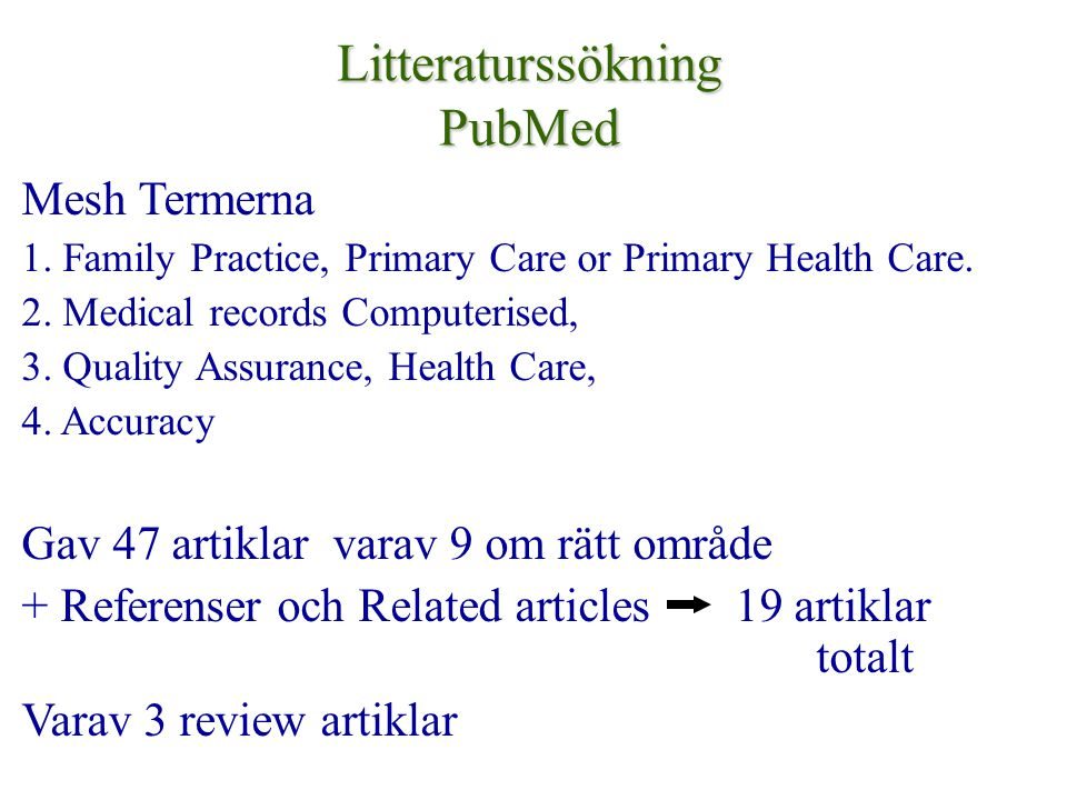 Litteraturssökning PubMed Mesh Termerna 1.Family Practice, Primary Care or Primary Health Care.