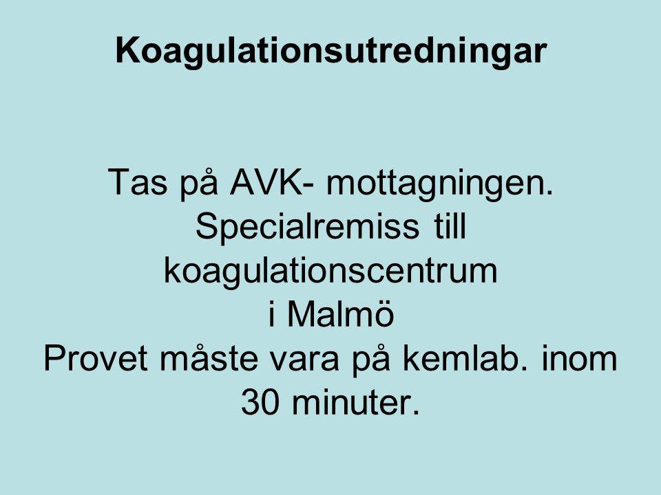 Koagulationsutredningar Tas på AVK- mottagningen.