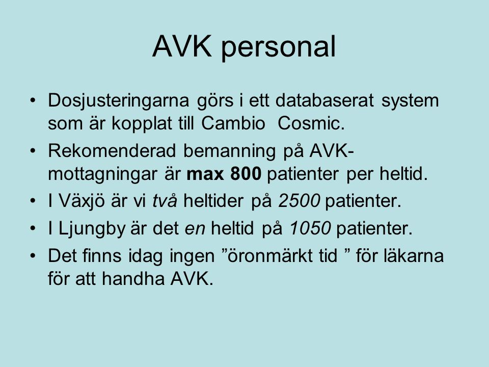 AVK personal Dosjusteringarna görs i ett databaserat system som är kopplat till Cambio Cosmic.