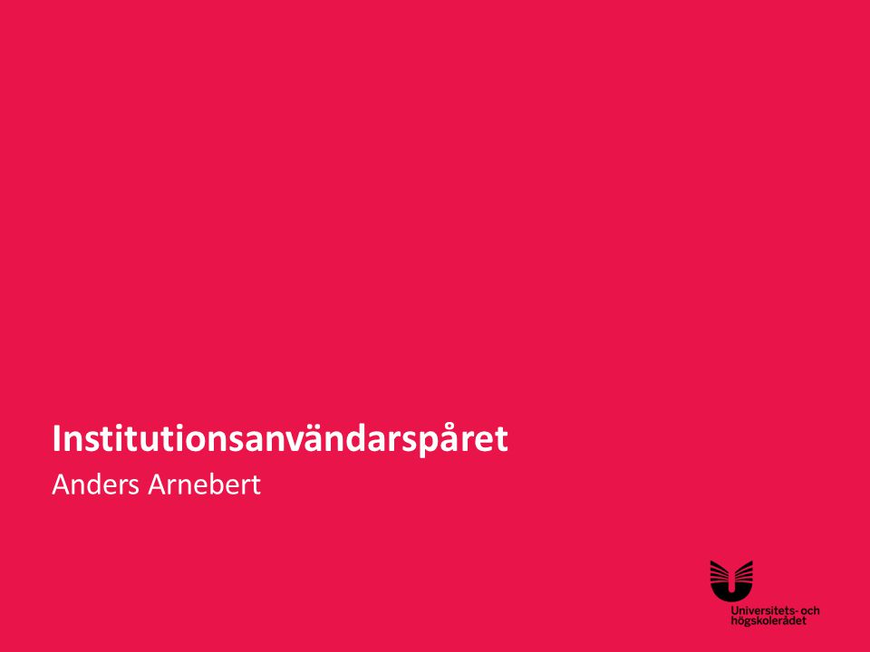 Sv Institutionsanvändarspåret Anders Arnebert